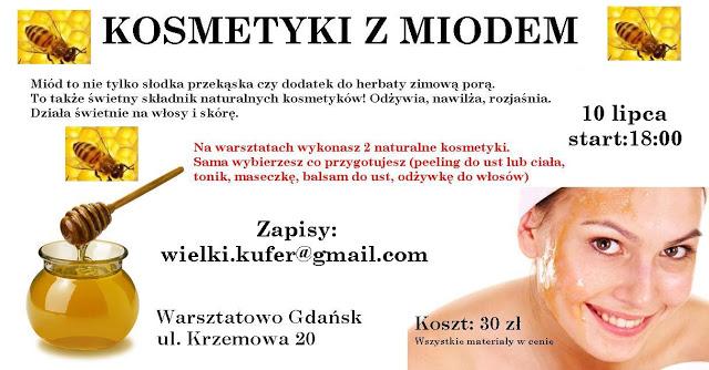Warsztaty kosmetyczne – Naturalne kosmetyki z miodem – Gdańsk Warsztatowo 10 lipca