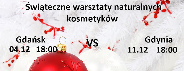 Świąteczne warsztaty naturalnych kosmetyków – Gdańsk 4.12 i Gdynia 11.12