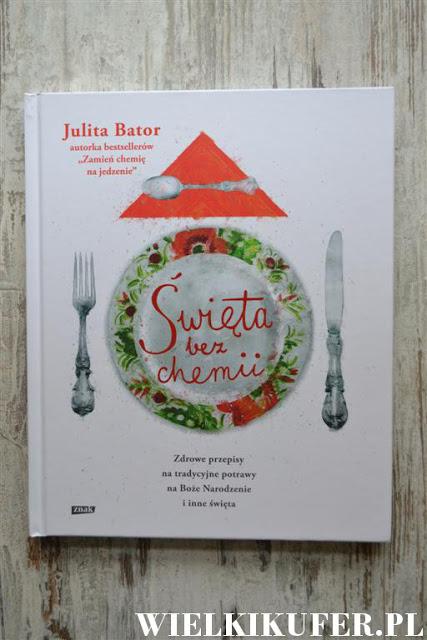 Święta bez chemii – najnowsza książka Julity Bator