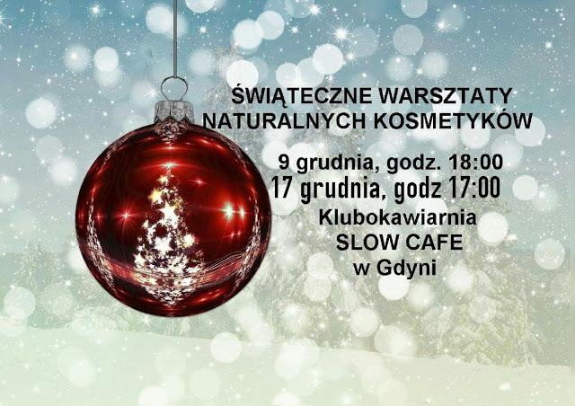 Świąteczne warsztaty naturalnych kosmetyków  – 9 i 17.12.2016 Slow Cafe Gdynia