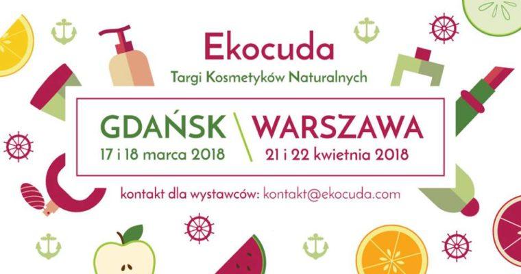 Ekocuda – Targi Kosmetyków Naturalnych – już w marcu w Gdańsku!